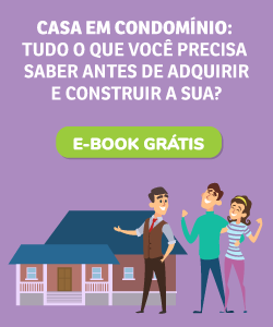 Casa em condomínio: tudo o que você precisa saber antes de adquirir e construir a sua?