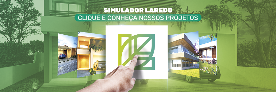 Simulador Laredo! Clique e conheça nossos projetos!