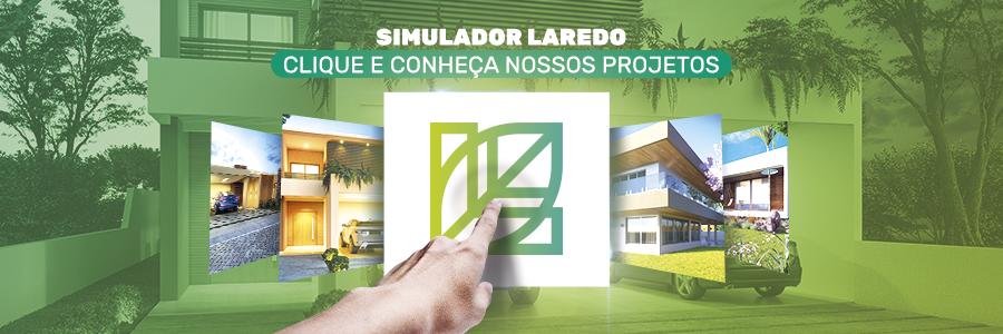 Simulador Laredo! Clique e conheça nossos projetos