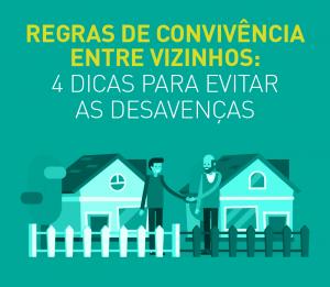 [Infográfico] Regras de convivência entre vizinhos: 4 dicas para evitar as desavenças